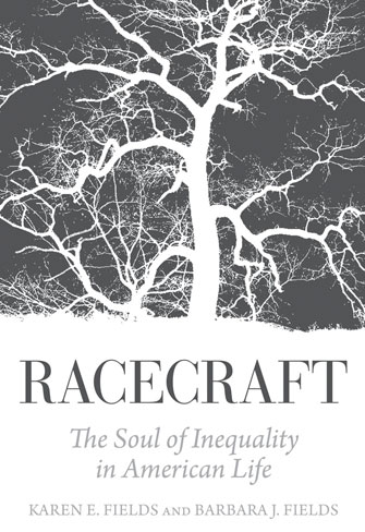Cover of Racecraft: The Soul of Inequality in American Life