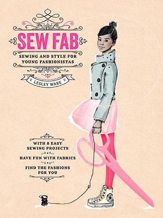 Sew Fab: Sewing and Style for Young Fashionistas cover