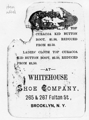 "<em>""Tradecard. Whitehouse shoe company. 265 & 267 Fulton Street, Brooklyn, NY. Verso.""</em>. Printed material, 4.125 x 2.875 in (10.5 x 7.1 cm). Brooklyn Museum, CHART_2011. (HF5841_Ad9_p02_tradecard01_verso_photocopy.jpg"