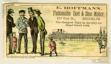 "<em>""Tradecard. E. Hoffman. Fashionable Boot & Shoe Maker. 234 York St. Brooklyn, NY. Recto.""</em>. Printed material, 1.875 x 3.375 in (4.6 x 8.5 cm). Brooklyn Museum, CHART_2011. (HF5841_Ad9_p02_tradecard05_recto.jpg"