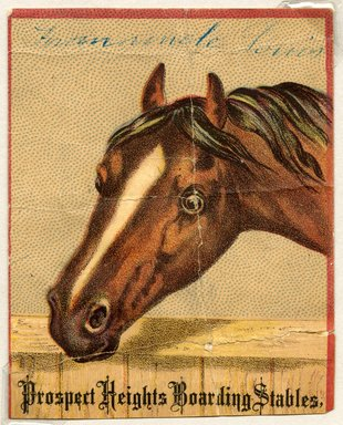 """<em>""""Tradecard. Prospect Heights Boarding Stables. Stearling Place. Brooklyn, NY. Recto.""""</em>. Printed material, 3.75 x 3 in (9.5 x 7.5 cm). Brooklyn Museum, CHART_2011. (HF5841_Ad9_p23_tradecard03_recto.jpg"""