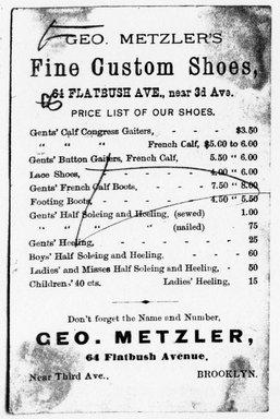 "<em>""Tradecard. George Metzler. Fine Custom Shoes. 64 Flatbush Ave. Brooklyn, NY. Verso.""</em>. Printed material, 3 x 4.875 in (7.9 x 12.5 cm). Brooklyn Museum, CHART_2011. (HF5841_Ad9_p24_tradecard01_verso_photocopy.jpg"