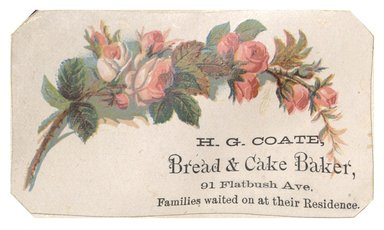 "<em>""Tradecard. H. G. Coate, Baker. 91 Flatbush Avenue. Brooklyn, NY. Recto.""</em>. Printed material, 3.75 x 2.25 in (9.5 x 5.7 cm). Brooklyn Museum, CHART_2012. (HF5841_C59_v1_p02_tradecard03_recto.jpg"