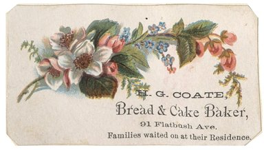 "<em>""Tradecard. H. G. Coate, Baker. 91 Flatbush Avenue. Brooklyn, NY. Recto.""</em>. Printed material, 3.75 x 2.25 in (9.5 x 5.7 cm). Brooklyn Museum, CHART_2012. (HF5841_C59_v1_p02_tradecard04_recto.jpg"
