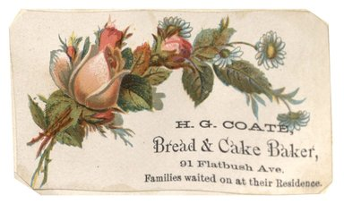 "<em>""Tradecard. H. G. Coate, Baker. 91 Flatbush Avenue. Brooklyn, NY. Recto.""</em>. Printed material, 3.75 x 2.25 in (9.5 x 5.7 cm). Brooklyn Museum, CHART_2012. (HF5841_C59_v1_p02_tradecard05_recto.jpg"