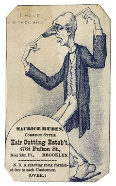 "<em>""Tradecard. Maurice Ruben. Haircutting Establishment. 476 1/2 Fulton Street. Brooklyn, NY. Recto.""</em>. Printed material, 2.7 x 4.3 in (6.9 x 10.9 cm). Brooklyn Museum, CHART_2012. (HF5841_C59_v1_p34_tradecard02_recto.jpg"