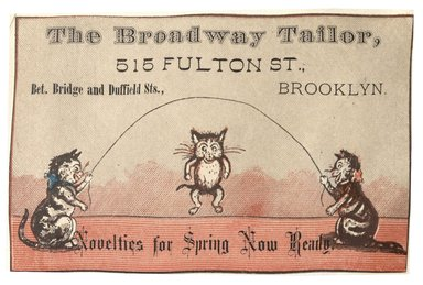 "<em>""Tradecard. The Broadway Tailor. 515 Fulton Street. Brooklyn, NY. Recto.""</em>. Printed material, 4.7 x 3.2 in (12 x 8.1 cm). Brooklyn Museum, CHART_2012. (HF5841_C59_v1_p73_tradecard01_recto.jpg"