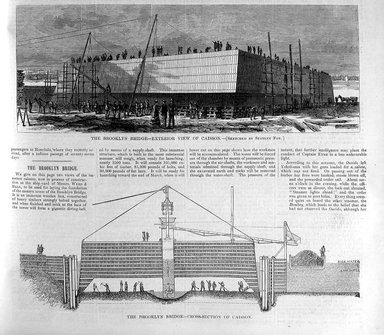 "<em>""The Brooklyn Bridge - exterior view of caisson; The Brooklyn Bridge -cross-section of caisson""</em>. Printed material. Brooklyn Museum. (PER_Harpers_Weekly_1870_p181a-b.jpg"