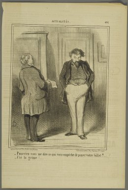 "Honoré Daumier (French, 1808-1879). <em>""Pourriez-vous me dire ce qui vous empêche de payer votre billet?,""</em> February 20, 1858. Lithograph on newsprint, Sheet: 14 1/4 x 9 1/2 in. (36.2 x 24.2 cm). Brooklyn Museum, Gift of Shelley and David Garfinkel, 1996.225.125 (Photo: Brooklyn Museum, 1996.225.125_PS2.jpg)"