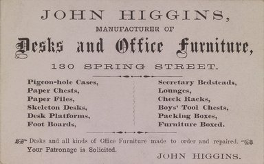 <em>Business Card, John Higgins, 130 Spring Street</em>, second half 19th century. Printed paper, 2 1/4 x 3 1/2 in.  (5.7 x 8.9 cm). Brooklyn Museum, Alfred T. and Caroline S. Zoebisch Fund, 2001.9.5. Creative Commons-BY (Photo: Brooklyn Museum, 2001.9.5.jpg)