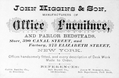 <em>Business Card, John Higgins, 390 Canal Street</em>, second half 19th century. Printed paper, 2 1/2 x 3 3/4 in.  (6.4 x 9.5 cm). Brooklyn Museum, Alfred T. and Caroline S. Zoebisch Fund, 2001.9.7. Creative Commons-BY (Photo: Brooklyn Museum, 2001.9.7_bw.jpg)