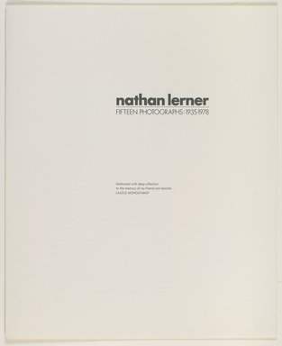 Nathan Lerner (American, 1913-1997). <em>Nathan Lerner-Fifteen Photographs: 1935-1978, 1983</em>, Printed 1983. Printed text, Sheet: 21 3/4 x 17 3/4 in. (55.2 x 45.1 cm). Brooklyn Museum, Gift of Kiyoko Lerner, 2011.25.66. © artist or artist's estate (Photo: Brooklyn Museum, 2011.25.66_view1_PS6.jpg)