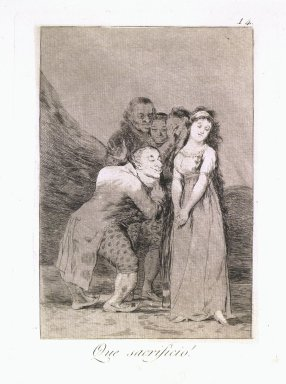 Francisco de Goya y Lucientes (Spanish, 1746-1828). <em>What a Sacrifice! (Que sacrificio!)</em>, 1797-1798. Etching, aquatint, and drypoint on laid paper, Sheet: 11 7/8 x 7 7/8 in. (30.2 x 20 cm). Brooklyn Museum, A. Augustus Healy Fund, Frank L. Babbott Fund, and Carll H. de Silver Fund, 37.33.14 (Photo: Brooklyn Museum, 37.33.14.jpg)