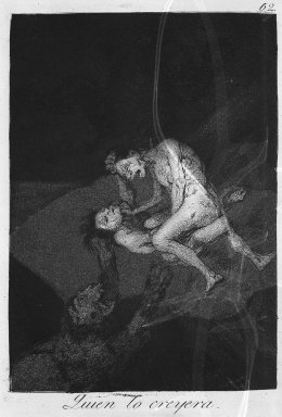 Francisco de Goya y Lucientes (Spanish, 1746-1828). <em>Who Would Have Thought It! (Quien lo creyera!)</em>, 1797-1798. Etching and aquatint on laid paper, Sheet: 11 7/8 x 7 15/16 in. (30.2 x 20.2 cm). Brooklyn Museum, A. Augustus Healy Fund, Frank L. Babbott Fund, and Carll H. de Silver Fund, 37.33.62 (Photo: Brooklyn Museum, 37.33.62_acetate_bw.jpg)