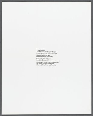 "Alfred Eisenstaedt (American, born Germany, 1898-1995). <em>Title Page from ""A Life Portfolio, Alfred Eisenstaedt's Brooklyn Bridge, Photographed for its 100th Anniversary,""</em> 1983. Print, Sheet: 16 1/16 x 20 in. (40.8 x 50.8 cm). Brooklyn Museum, Gift of Life Magazine, 86.49.13. © artist or artist's estate (Photo: Brooklyn Museum, 86.49.13_PS1.jpg)"