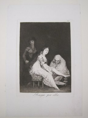 Francisco de Goya y Lucientes (Spanish, 1746-1828). <em>She Prays for Her (Ruega por ella)</em>, 1797-1798. Etching, aquatint, drypoint and burin on laid paper, Sheet: 11 13/16 x 8 in. (30 x 20.3 cm). Brooklyn Museum, A. Augustus Healy Fund, Frank L. Babbott Fund, and Carll H. de Silver Fund, 37.33.31 (Photo: Brooklyn Museum, CUR.37.33.31.jpg)