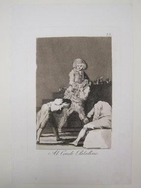 Francisco de Goya y Lucientes (Spanish, 1746-1828). <em>To the Count of the Palatine (Al Conde Palatino)</em>, 1797-1798. Etching and aquatint on laid paper, Sheet: 11 13/16 x 8 in. (30 x 20.3 cm). Brooklyn Museum, A. Augustus Healy Fund, Frank L. Babbott Fund, and Carll H. de Silver Fund, 37.33.33 (Photo: Brooklyn Museum, CUR.37.33.33.jpg)