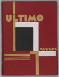 John Vassos and Illustrator (American, born Romania, 1898-1985). <em>Ultimo</em>, ca. 1930. Book, 10 3/8 x 7 3/4 x 1/2 in. (26.4 x 19.7 x 1.3 cm). Brooklyn Museum, H. Randolph Lever Fund, 85.160.1. © artist or artist's estate (Photo: , 85.160.1_PS9.jpg)
