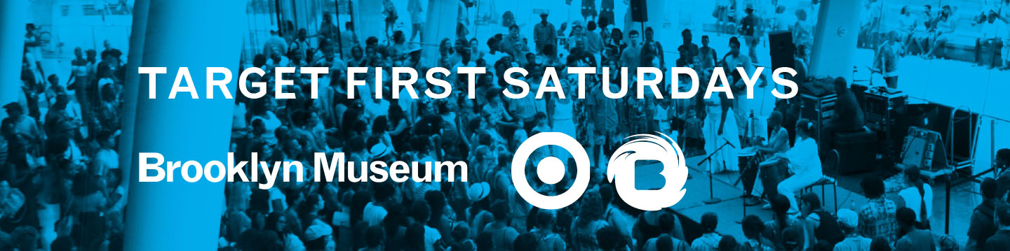 Brooklyn Museum: First Saturdays